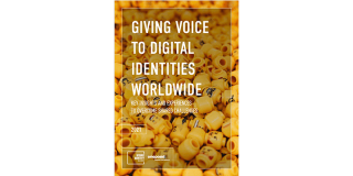Giving Voice to Digital Identities Worldwide - Key insights and experiences to overcome shared challenges - Report - 18 February 2021